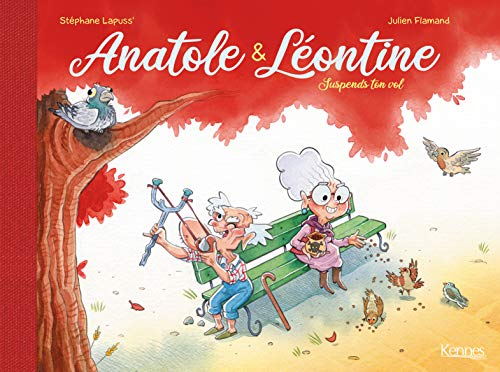 Anatole & Léontine T. 1 : Suspends ton vol